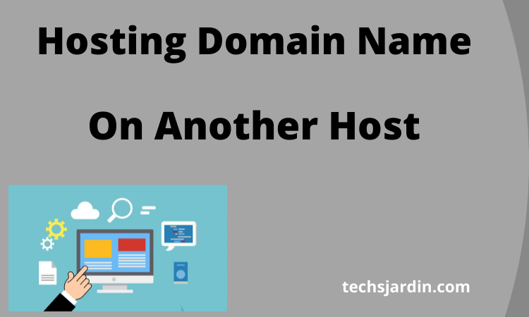How to Host Your Domain Name On Another Host