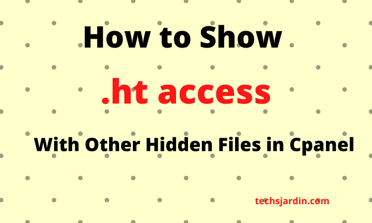 How to Show .htaccess File and Other Hidden Files On Your Cpanel