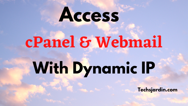 How to Access Cpanel With Changing IP (Server)